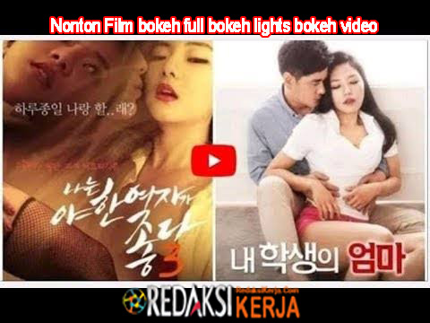 Nonton Film bokeh full bokeh lights bokeh video