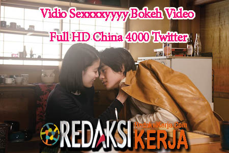 Vidio Sexxxxyyyy Bokeh Video Full HD China 4000 Twitter
