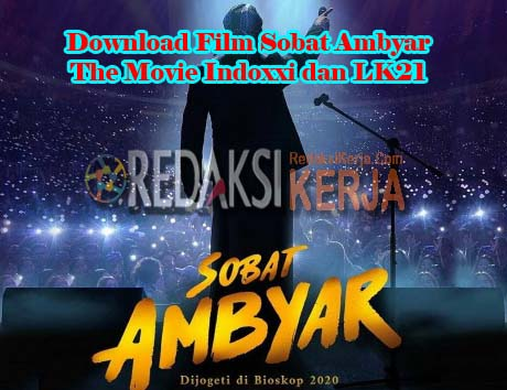 Download Film Sobat Ambyar The Movie Indoxxi